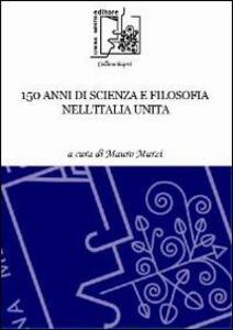 150 anni di scienza e filosofia nell'Italia unita