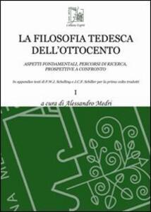 La filosofia tedesca dell'Ottocento. Aspetti fondamentali, percorsi di ricerca, prospettive a confronto. Vol. 1