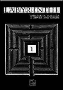 Labyrinthi. Antologia poetica. Vol. 1