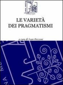 Le varietà dei pragmatismi