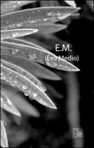 E.M. (Evo medio)
