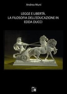 Legge e libertà. La filosofia dell'educazione in Edda Ducci