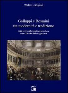 Galuppi e Rosmini tra modernità e tradizione. Dalla critica del soggettivismo ad una nuova filosofia della soggettività