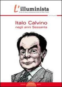 L' illuminista vol. 34-35: Italo Calvino negli anni Sessanta.