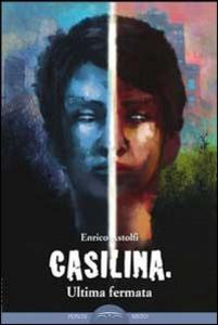 Libro Casilina. Ultima fermata Enrico Astolfi