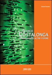 Franco Costalonga. Immaginando altre forme
