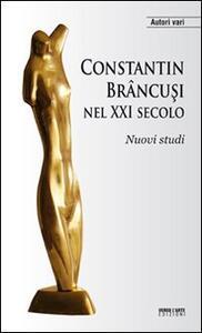 Constantin Brancusi nel XXI secolo. Nuovi studi