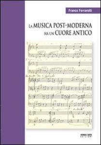 La musica post-moderna ha un cuore antico. Con CD Audio