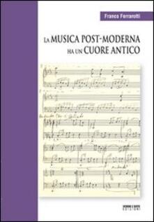 La musica post-moderna ha un cuore antico. Con CD Audio.pdf