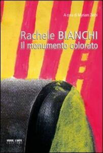 Rachele Bianchi. Il monumento colorato