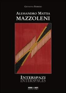 Alessandro Mattia Mazzoleni. Interspazi