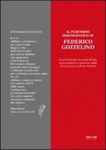 Il percorso discografico di Federico Gozzelino. La produzione musicale del più rappresentativo esponente della musica post-moderna italiana