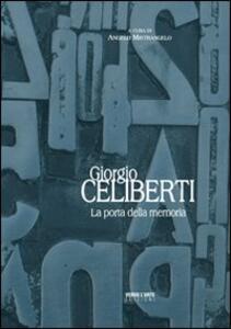 Giorgio Celiberti. La porta della memoria