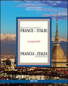 Pittori d'oggi. Francia Italia 2013. Ediz. italiana e francese