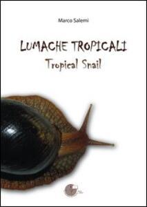 Lumache tropicali. Tropical snail