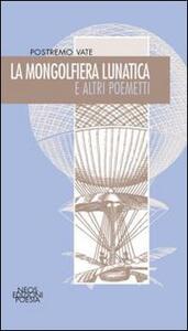 La mongolfiera lunatica e altri poemetti