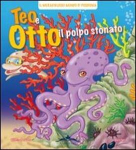 Teo e Otto il polpo stonato
