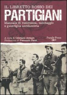 Nordestcaffeisola.it Il libretto rosso dei partigiani. Manuale di resistenza, sabotaggio e guerriglia antifascista Image