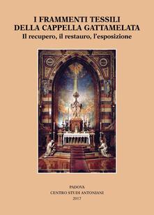 I frammenti tessili della cappella Gattamelata. Il recupero, il restauro, lesposizione.pdf