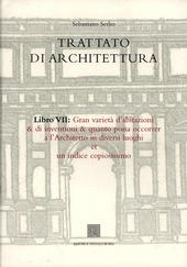 Trattato di architettura. Vol. 7: Gran varieta d'abitazioni & di invenzioni & quanto possa occorrer a l'architetto in diversi luoghi et un indice copiosissimo.