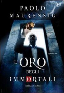 Libro L' oro degli immortali Paolo Maurensig