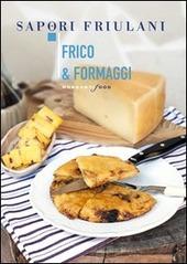 Frico & formaggi