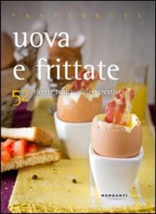 Uova e frittate. 52 ricette tradizionali e creative - Valentina Cipriani - copertina