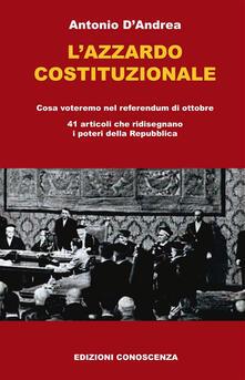 L' azzardo costituzionale - Antonio D'Andrea - ebook