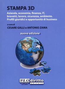 Stampa 3D. Azienda, economia, finanza, IT, brevetti, lavoro, sicurezza, ambiente. Profili giuridici e opportunità di business