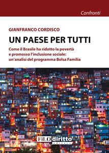 Un paese per tutti. Come il Brasile ha ridotto la povertà e promosso l'inclusione sociale: un'analisi del programma Bolsa Família