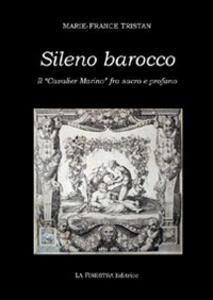 Sileno barocco. Il «cavalier Marino» fra sacro e profano