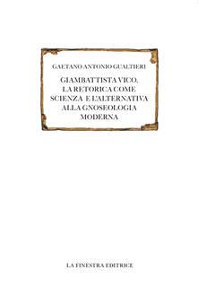 Listadelpopolo.it Giambattista Vico. La retorica come scienza e l'alternativa alla gnoseologia moderna Image