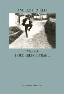 Verso Hölderlin e Trakl