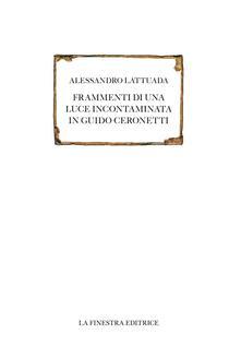 Antondemarirreguera.es Frammenti di una luce incontaminata in Guido Ceronetti  Image