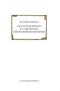 Giovanni Semerano e la dicotomia indoeuropeisti-semitisti