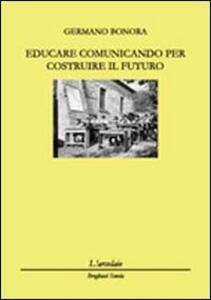 Educare comunicando per costruire il futuro