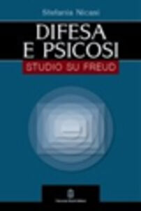 Difesa e psicosi. Studio su Freud
