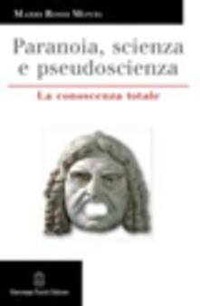 Paranoia, scienza e pseudoscienza. La conoscenza totale.pdf