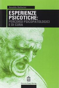 Esperienze psicotiche: percorsi psicopatologici e di cura