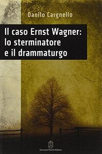Il caso Ernst Wagner: lo sterminatore e il drammaturgo