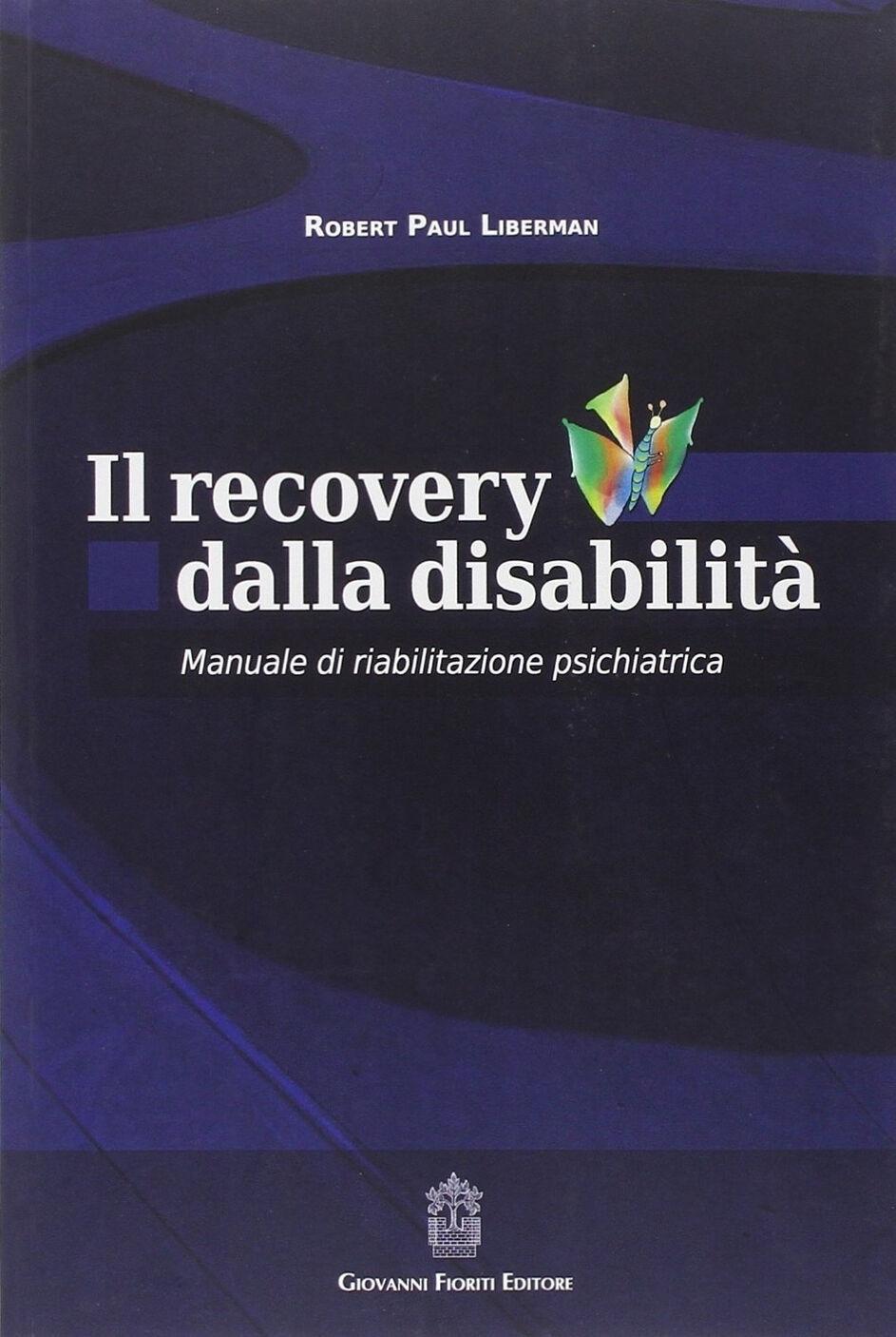 Il recovery dalla disabilità. Manuale di riabilitazione psichiatrica
