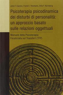 Psicoterapia psicodinamica dei disturbi di personalità: un approccio basato sulle relazioni oggettuali.pdf