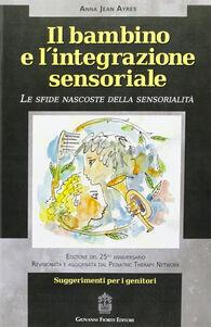 Il bambino e l'integrazione sensoriale. Le sfide nascoste della sensorialità