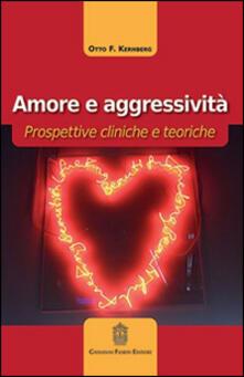 Writersfactory.it Amore e aggressività. Prospettive cliniche e teoriche Image