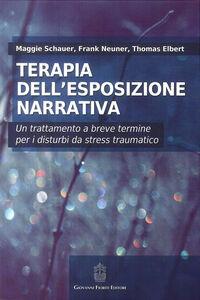 Terapia dell'esposizione narrativa. Un trattamento a breve termine per i disturbi da stress traumatico