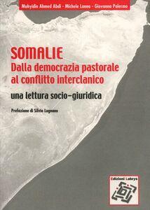 Somalia: dalla democrazia pastorale al conflitto interclanico. Una letteratura socio-giuridica