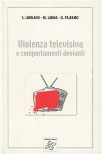 Violenza televisiva e comportamenti devianti