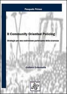 Il community oriented policing. Strategie per una costruzione partecipata della sicurezza
