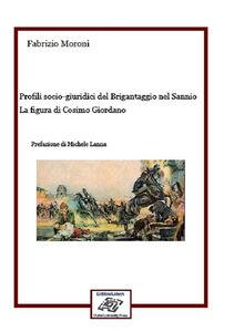 Profili socio-giuridici del Brigantaggio nel Sannio. La figura di Cosimo Giordano