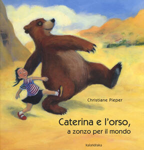 Caterina e l'orso, a zonzo per il mondo